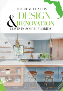 The Real Deal on Design & Renovation Costs in South Florida