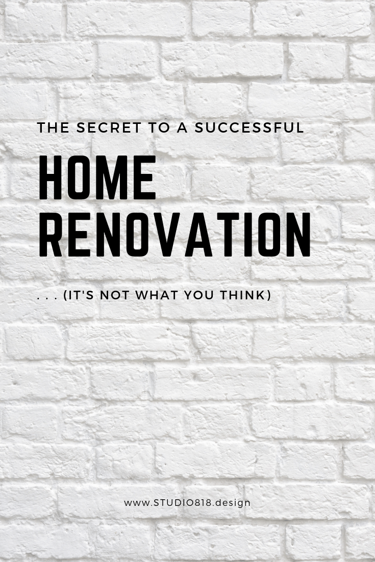 The secret to a successful home renovation